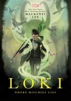Loki - Where Mischief Lies ebook by Mackenzi Lee