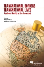 Transnational Borders, Transnational Lives - Academic Mobility at the Borderland ebook by Rémy Tremblay, Susan W. Hardwich