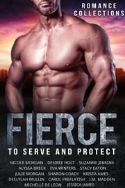 Fierce - A Limited-Edition Collection of Alpha Males and the Women they Love 電子書籍 by Nicole Morgan, Desiree Holt, Suzanne Jenkins,...