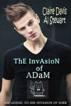 The Invasion of Adam ebook by Al Stewart, Claire Davis