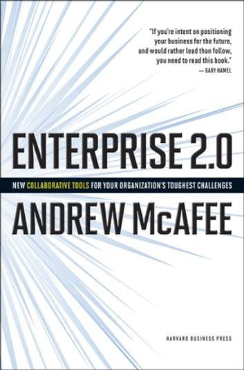Enterprise 2.0 - How to Manage Social Technologies to Transform Your Organization ebook by Andrew McAfee