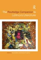 The Routledge Companion to Latino/a Literature ebook by Suzanne Bost,Frances R. Aparicio