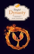 Tangled Dynasty ebook by Jean Chapman