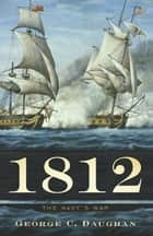 1812 ebook by George C. Daughan