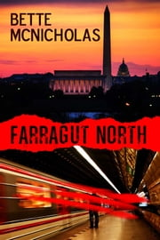 Farragut North ebook by Bette McNicholas