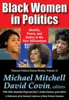Black Women in Politics - Identity, Power, and Justice in the New Millennium ebook by Michael Mitchell