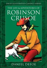 The Life & Adventures of Robinson Crusoe ebook by Daniel Defoe