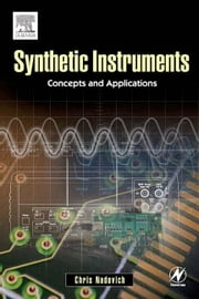 Synthetic Instruments: Concepts and Applications ebook by Nadovich, Chris