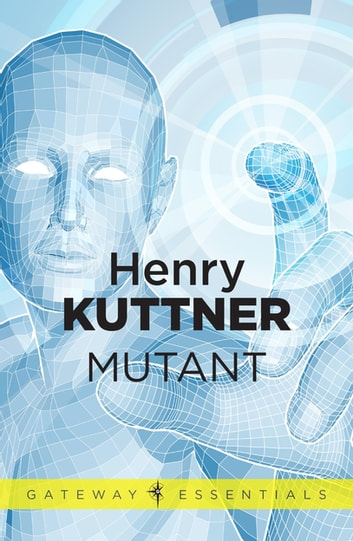 Mutant ebook by Henry Kuttner