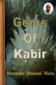 Gems Of Kabir ebook by Munindra Misra