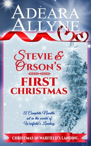 Stevie and Orson's First Christmas - Warfield's Landing ebook by Adeara Allyne