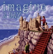 Imagine a Day ebook by Rob Gonsalves,Sarah L. Thomson