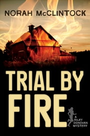 Trial by Fire - A Riley Donovan mystery ebook by Norah McClintock
