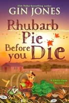 Rhubarb Pie Before You Die ebook by