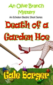 The Olive Branch Mystery: Death of a Garden Hoe ebook by Gale Borger