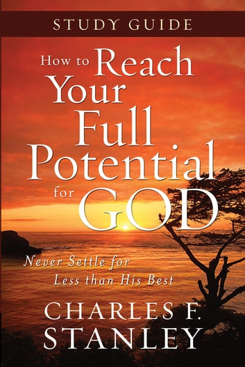 How To Reach Your Full Potential For God Study Guide Ebook By