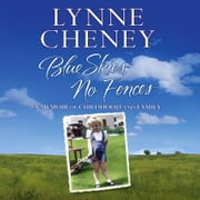 Blue Skies, No Fences - A Memoir of Childhood and Family audiobook by Lynne Cheney