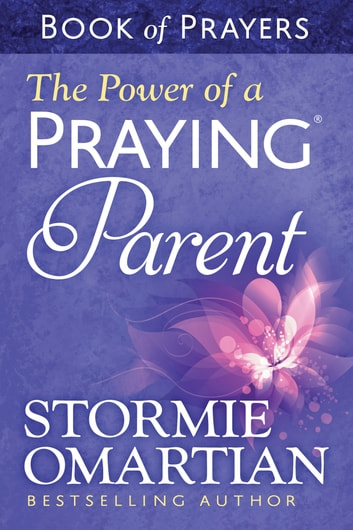 The Power of a Praying® Parent Book of Prayers eBook by Stormie Omartian