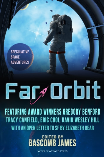 Far Orbit - Speculative Space Adventures ebook by Bascomb James,Gregory Benford,Eric Choi,Elizabeth Bear,Sam S. Kepfield,K. G. Jewell,Peter Wood,Kat Otis,Tracy Canfield,Wendy Sparrow,Jonathan Shipley,Julie Frost,Jakob Drud,Barbara Davies,David Wesley Hill