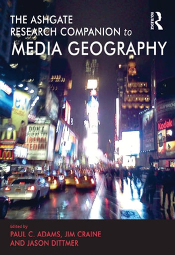 The Routledge Research Companion to Media Geography ebook by Paul C. Adams,Jim Craine
