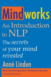 Mindworks - An introduction to NLP ebook by Anne Linden