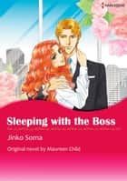 SLEEPING WITH THE BOSS - Harlequin Comics ebook by Maureen Child, Jinko Soma