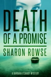 Death of a Promise - A Barbara O'Grady Mystery ebook by Sharon Rowse