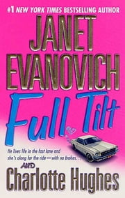 Full Tilt - A Novel ebook by Janet Evanovich,Charlotte Hughes