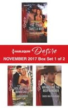 Harlequin Desire November 2017 - Box Set 1 of 2 - The Texan Takes a Wife\Little Secrets: Holiday Baby Bombshell\Wrangling the Rich Rancher ebook by Charlene Sands, Karen Booth, Sheri WhiteFeather