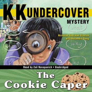 KK Undercover Mystery - The Cookie Caper audiobook by Nicholas Sheridan Stanton,KaSandra Dang