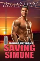 Saving Simone - Florida Veterans, #3 ebook by Tiffani Lynn