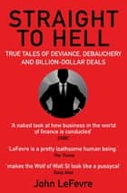 Straight to Hell ebook by John LeFevre