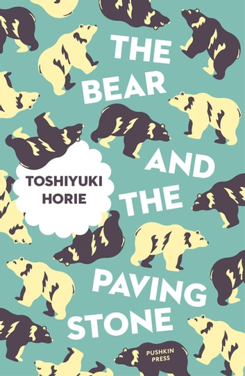 The Bear and the Paving Stone ebook by Toshiyuki Horie
