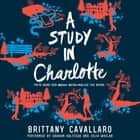 A Study in Charlotte audiobook by Brittany Cavallaro