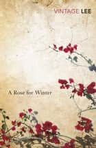 A Rose For Winter ebook by Laurie Lee Mbe Mbe