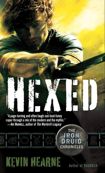 Hexed - The Iron Druid Chronicles, Book Two ebook by Kevin Hearne