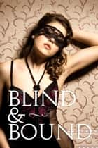 Collar Me: Blind and Bound (BDSM - Blindfolded, Discipline, Bondage, Teasing, Rough Sex) ebook by Madelene Martin