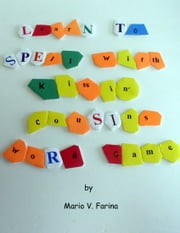 Learn to Spell with Kissin' Cousins Word Game ebook by Mario V. Farina