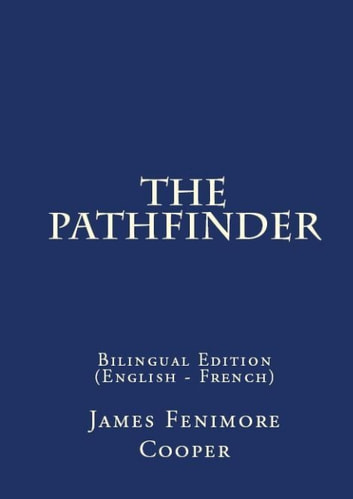 The Pathfinder - Bilingual Edition (English – French) ebook by James Fenimore Cooper