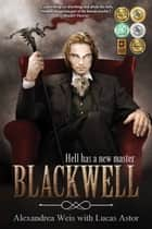 Blackwell ebook by Alexandrea Weis, Lucas Astor