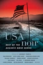 USA Noir - Best of the Akashic Noir Series ebook by Johnny Temple, Megan Abbott, Lawrence Block,...