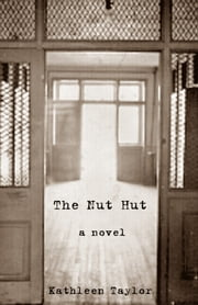 The Nut Hut ebook by Kathleen Taylor