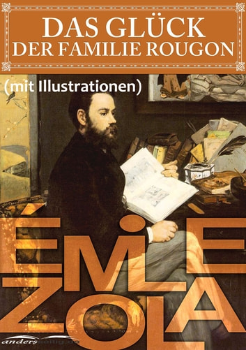 Das Glück der Familie Rougon (mit Illustrationen) ebook by Émile Zola