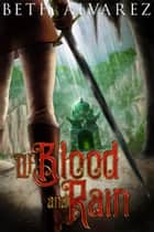 Of Blood and Rain ebook by Beth Alvarez