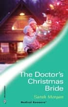 The Doctor's Christmas Bride ebook by Sarah Morgan