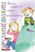 Emma Sugar and Spice and Everything Nice ebook by Coco Simon