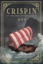 CRISPIN: AT THE EDGE OF THE WORLD ebook by Avi