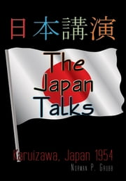 The Japan Talks - Karuizawa, Japan 1954 ebook by Norman P. Grubb