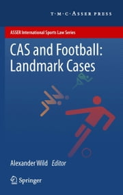 CAS and Football: Landmark Cases ebook by
