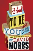 It Had to Be You ebook by David Nobbs